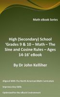 Dr John Kelliher - High (Secondary) School 'Grades 9 & 10 – Math – The Sine and Cosine Rules – Ages 14-16' eBook