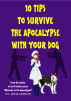 Top 10 tips to survive the apocalypse with your dog by D L Richardson