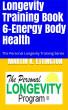 Longevity Training-Book 6-Energy Body Health by Martin Ettington