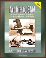 Progressive Management - Archie to SAM: A Short Operational History of Ground-Based Air Defense, From Guns to Missiles, Ballistic Missile Defense, Star Wars, Patriot, PAC-3, Arrow, Naval Developments, THAAD