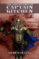 Shawn Oetzel - The Adventures of Captain Kitchen