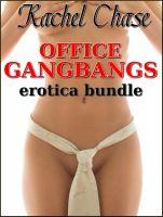Rachel Chase - Office Gangbangs (m/f Domination Erotica Bundle)