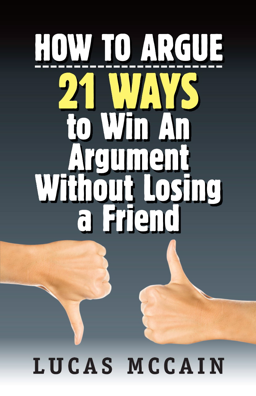 an analysis of the methods of wining an argument The socratic method and how to use it to win any argument home / self-improvement / the socratic method and how to use it to win any argument previous next view larger image the socratic method is a useful tool when it comes to handling everyday disagreements let's learn how to use it to win an argument.
