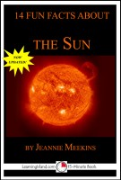 Jeannie Meekins - 14 Fun Facts About the Sun: A 15-Minute Book