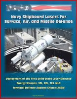 Progressive Management - Navy Shipboard Lasers for Surface, Air, and Missile Defense: Deployment of the First Solid-State Laser Directed Energy Weapon, SSL, FEL, TLS, MLD, Terminal Defense Against China's ASBM