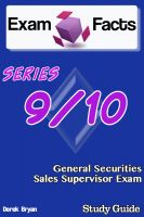 Derek Bryan - Exam Facts Series 9 / 10 General Securities Sales Supervisor Exam Study Guide
