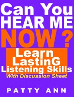 Patty Ann - Can You Hear Me Now? Learn Lasting Listening Skills