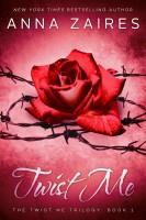 Anna Zaires - Twist Me (Twist Me #1)