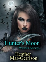 Heather Mar-Gerrison - Hunter's Moon... (Draven's Revenge)