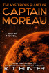 The Mysterious Planet of Captain Moreau by K. T. Hunter