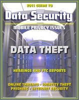 Progressive Management - 2011 Guide to Data Security and Mobile Privacy Issues: Data Theft Hearings and FTC Reports, Online Threats, Identity Theft, Phishing, Internet Security, Malware, Cyber Crime
