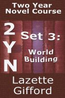 Lazette Gifford - Two Year Novel Course: Set 3 (World Building)