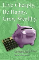 Sharon Marchisello - Live Cheaply, Be Happy, Grow Wealthy