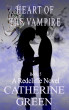 Heart of the Vampire: A Redcliffe Novel Book 5 by Catherine Green