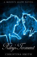 Christina Smith - Riley's Torment, A Moon's Glow Novel #2