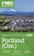 Portland (Ore.) - 2019 - The Food Enthusiast's Complete Restaurant Guide by Andrew Delaplaine