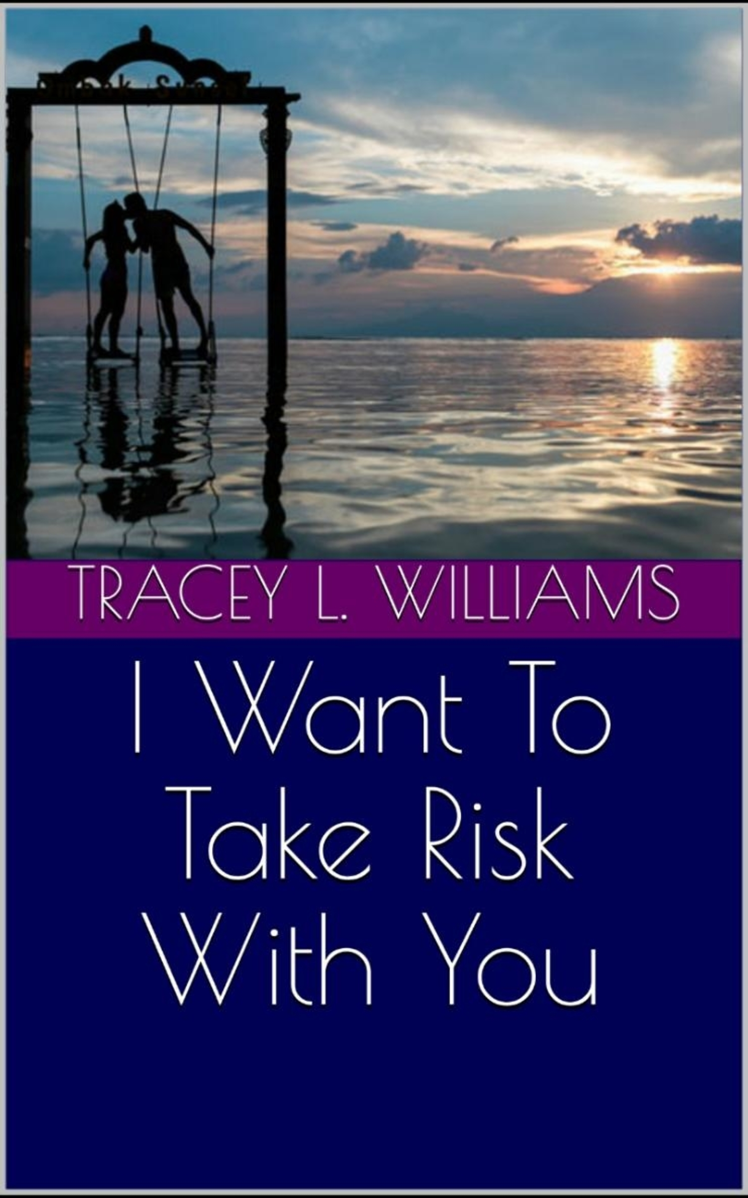 Smashwords – I Want To Take Risk With You – a book by Tracey L  Williams