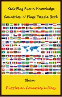 Sham - Kids Flag Fun n Knowledge : Countries 'n' Flags Puzzle Book