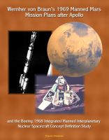 Progressive Management - Wernher von Braun's 1969 Manned Mars Mission Plans after Apollo and the Boeing 1968 Integrated Manned Interplanetary Nuclear Spacecraft Concept Definition Study