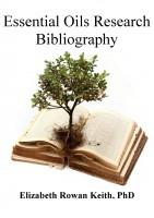 Elizabeth Rowan Keith - Essential Oils Research Bibliography