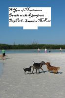 Saundra McKee - A Year of Mysterious Deaths at the Riverfront Dog Park
