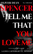 Tell Me That You Love Me by Oliver Dean Spencer