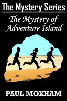 Cover for 'The Mystery of Adventure Island (The Mystery Series, Book 2)'