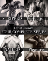 Lucia Jordan - Lucia Jordan's Four Series Collection (Stripped, Perfection, Nailed, Pleasure)