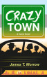 Crazy Town by James T. Morrow