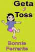 Geta Toss by Bonnie Ferrante