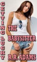 R.R Adams - Getting Lucky: The Babysitter