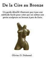 Olivier Duhamel - De la Cire au Bronze
