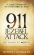 911 Jezebel Attack: Five Things to Not Do by Jeffrey J. Reynolds