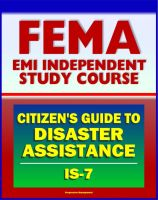 Progressive Management - 21st Century FEMA Study Course: A Citizen's Guide to Disaster Assistance (IS-7) - Local, State, Federal Assistance, Applying for Help, Preparedness, Community Response, Financial Loss Protection