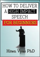 Hiten Vyas - How to Deliver a High Impact Speech for Beginners