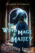 The Wind Mage of Maijev by Stephanie Flint