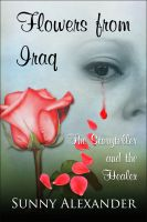 Cover for 'Flowers from Iraq; The Storyteller and The Healer'