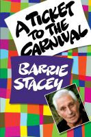 Barrie Stacey - A Ticket To The Carnival