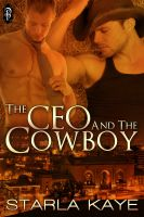 Starla Kaye - The CEO and the Cowboy