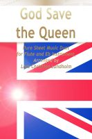 Pure Sheet Music - God Save the Queen Pure Sheet Music Duet for Flute and Eb Instrument, Arranged by Lars Christian Lundholm