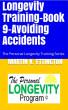 Longevity Training-Book 9-Avoiding Accidents by Martin Ettington