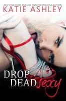 Katie Ashley - Drop Dead Sexy