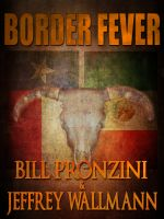 Bill Pronzini - Border Fever