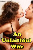 Sapna Patel - An Unfaithful Wife