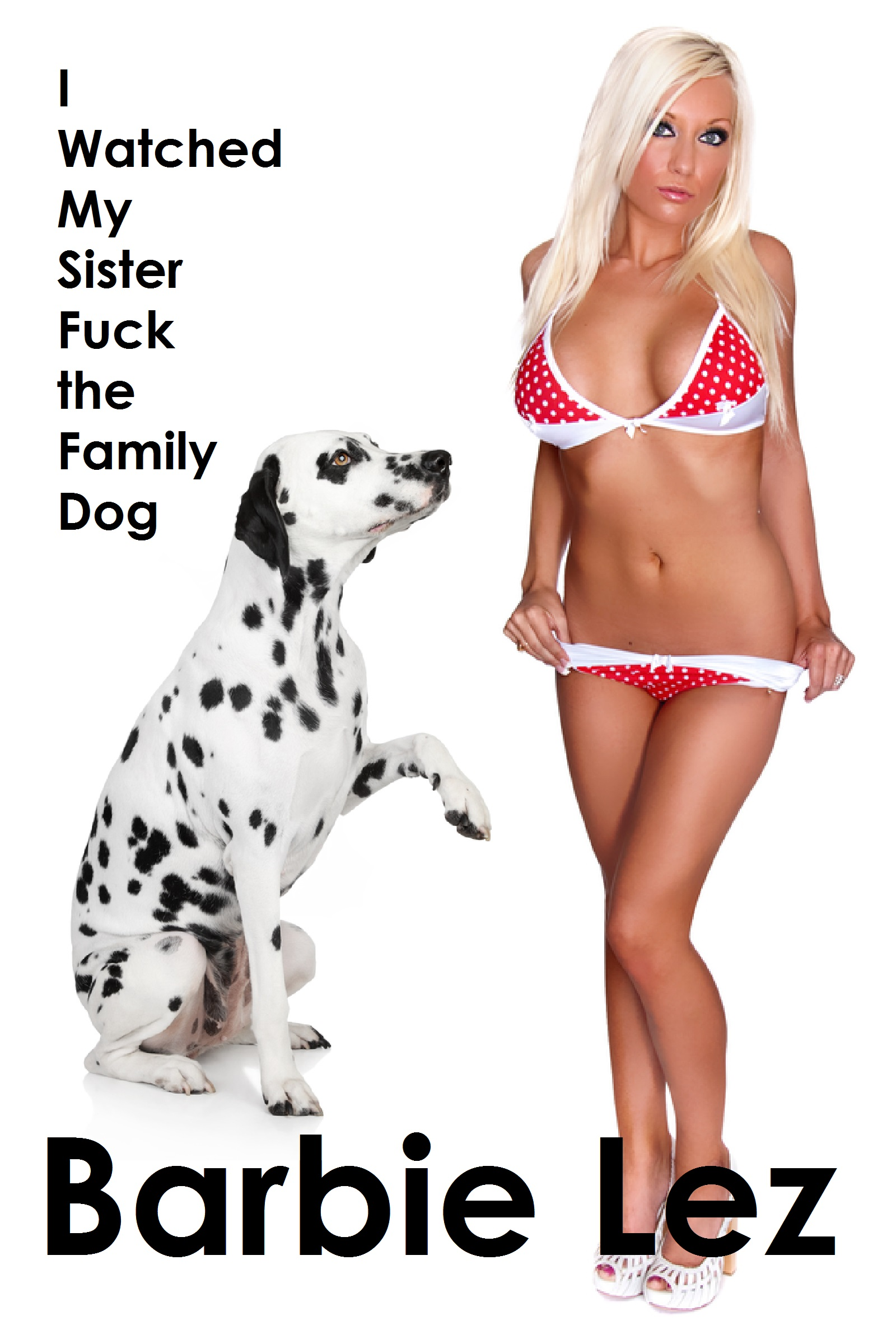 family beastiality I Watched My Sister Fuck the Family Dog (Bestiality)
