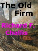 Richard F. Challis - The Old Firm