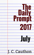 The Daily Prompt 2017: July by J. C. Cauthon