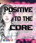 Positive to the CORE by Nishanthi Kamaraj