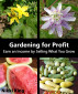 Gardening for Profit: Earn an Income by Selling What You Grow by Nikki King