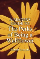 Robert Crayola - A Reader's Guide to The Perks of Being a Wallflower